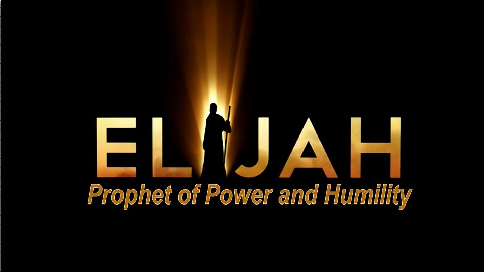 Elijah_Prophet of Power and Humility