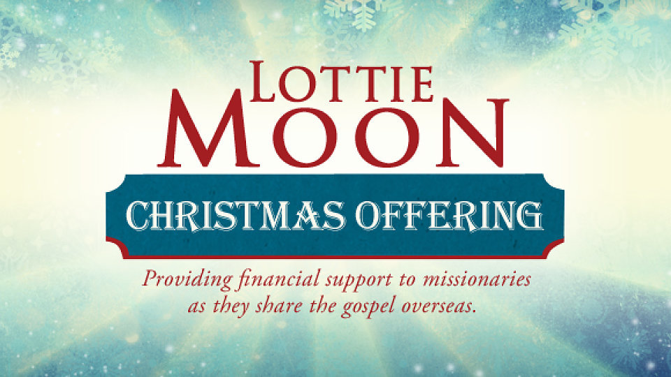 Lottie Moon Christmas Offering 2019.Week Of Prayer For International Missions And Lottie Moon