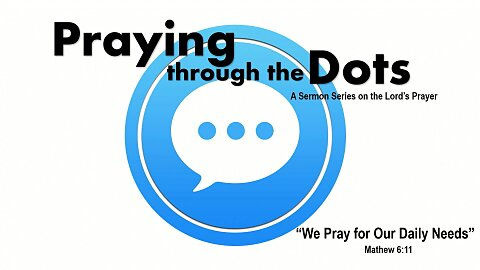 We Pray for our Daily Needs